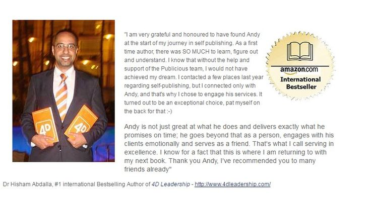 """One of our happy client Dr Hisham Abdalla says, """"  He is grateful and honoured to have found Andy at the start of my journey in self publishing. http://www.publicious.com.au/"""