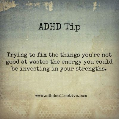 """""""The best investment you can ever make is in yourself and what you're good at. Utilizing your strengths is your right, not utilizing them is an injustice, to yourself and to others."""" From Strategies For ADHD by Adam Muller"""