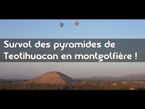 Survol des pyramides de Teotihuacan en montgolfière ! - YouTube