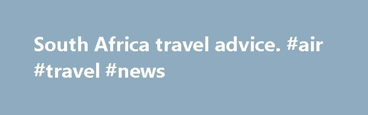 South Africa travel advice. #air #travel #news http://travel.remmont.com/south-africa-travel-advice-air-travel-news/  #travel to south africa # Summary Latest update: Summary – the South African Government has decided to make some changes to the documentation requirements relating to travel with children that came into force on 1 June 2015; dates for these changes have not yet been announced; until these changes are implemented we strongly recommend that […]The post South Africa travel…