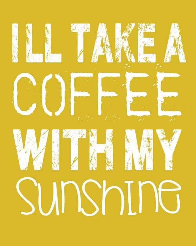I'll take coffee with my sunshine with you watching the sunrise.