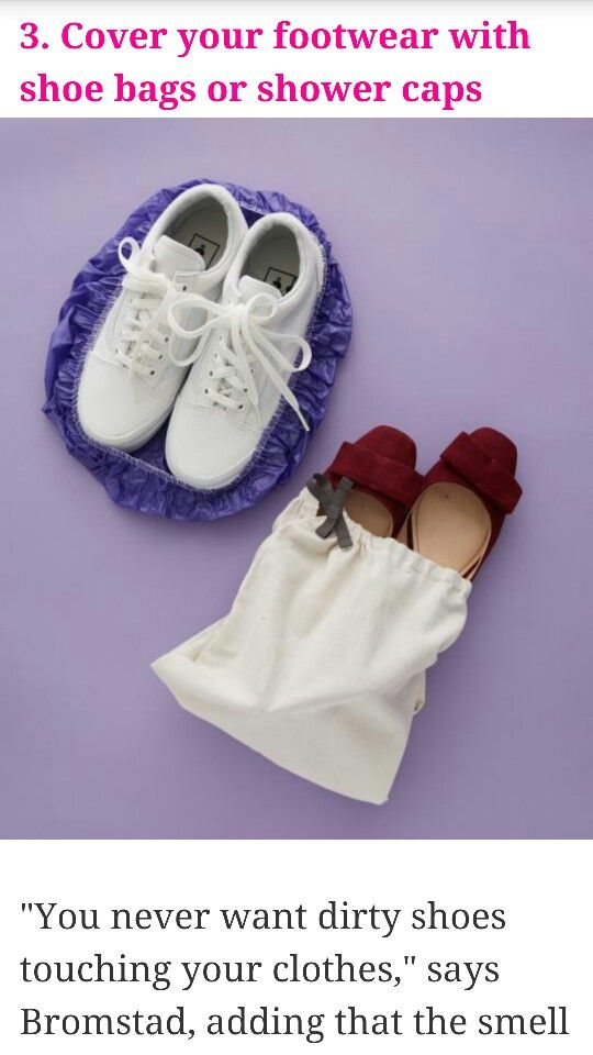 Cover your footwear with shoe bags or shower caps