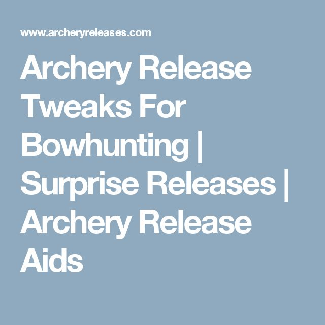 Archery Release Tweaks For Bowhunting | Surprise Releases | Archery Release Aids