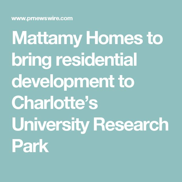 Mattamy Homes to bring residential development to Charlotte's University Research Park