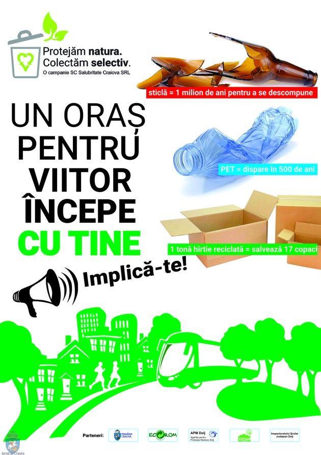 SC Salubritate Craiova SRL a demarat o actiune de a proteja natura colectand selectiv ! Un oras pentru viitor incepe cu tine ! In cele ce urmeaza va aducem cateva precizari care sunt pe Salubritate Craiova ! De ce este nevoie de colectarea selectiva a ambalajelor? Pentru reciclare – prin refolosirea unei parti importante a deseurilor se economiseste energia necesara producerii acelor materiale de la zero. Energia economisita prin reciclarea unei singure sticle de plastic alimenteaza un bec…
