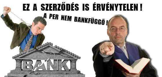 EZ A SZERZŐDÉS IS ÉRVÉNYTELEN! A PER NEM BANKFÜGGŐ!