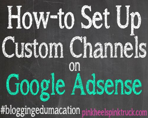 Are you wanting to optimize your earnings with Google Adsense? Do you have your Custom Channels set up? Learn how!! #bloggingedumacation #bloggingtips #blogging #blogging101