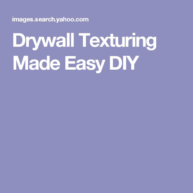 Best 25+ Drywall texture ideas on Pinterest