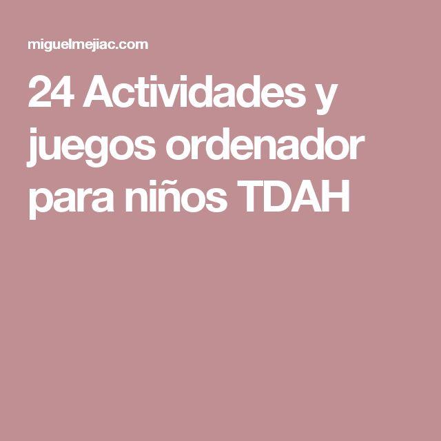 24 Actividades y juegos ordenador para niños TDAH