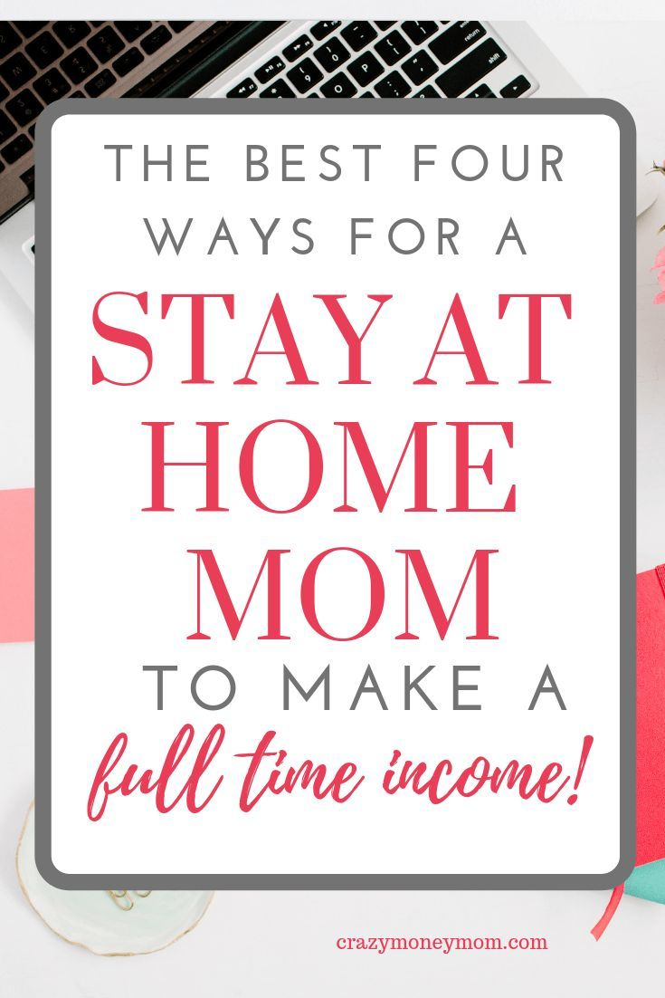 Top 4 Jobs For Stay At Home Moms Stay At Home Moms Stay At