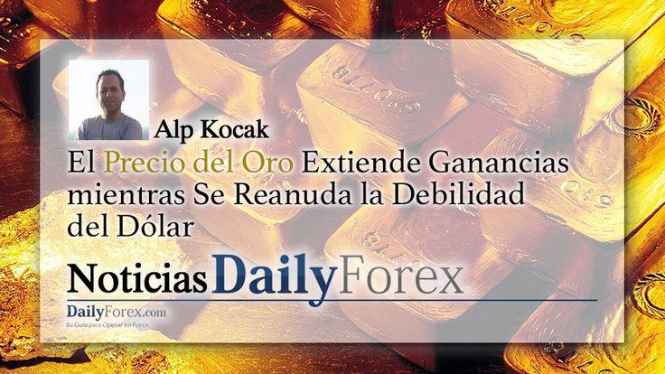 El+Precio+del+Oro+Extiende+Ganancias+mientras+Se+Reanuda+la+Debilidad+del+Dólar