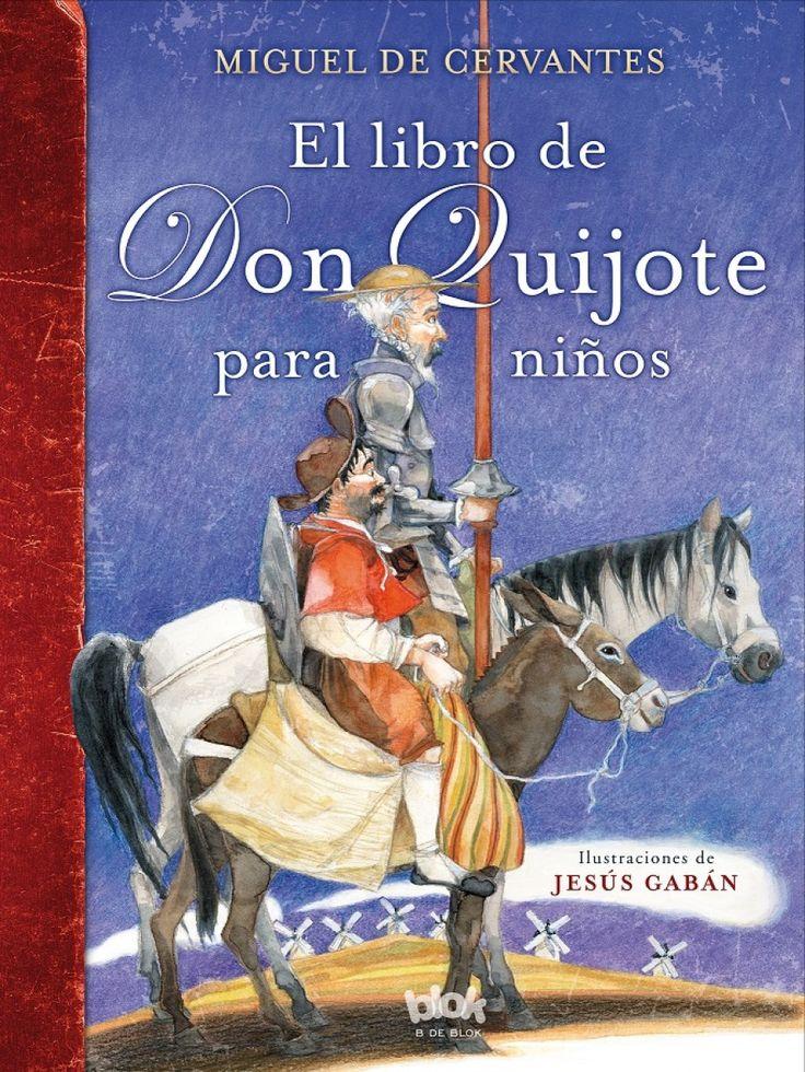 """""""El libro de Don Quijote para niños"""", una versión directa y clara de las aventuras más memorables del personaje más famoso de la literatura española."""