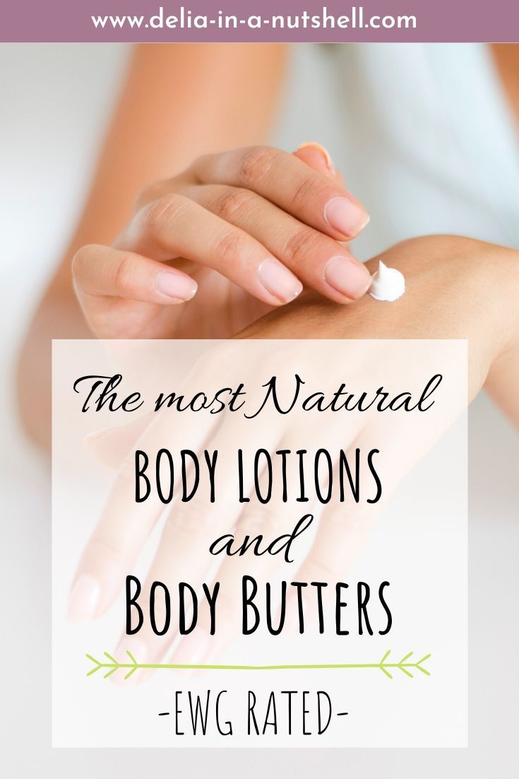 The Most Natural Body Lotions And Butters Top Ewg Rated