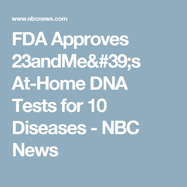 FDA Approves 23andMe's At-Home DNA Tests for 10 Diseases - NBC News