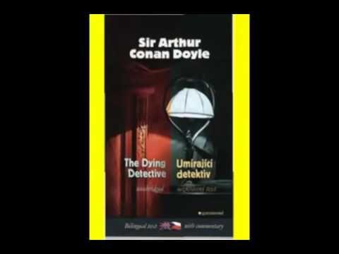 Arthur Conan Doyle Sherlock Holmes Umírající detektiv AudioKniha - YouTube