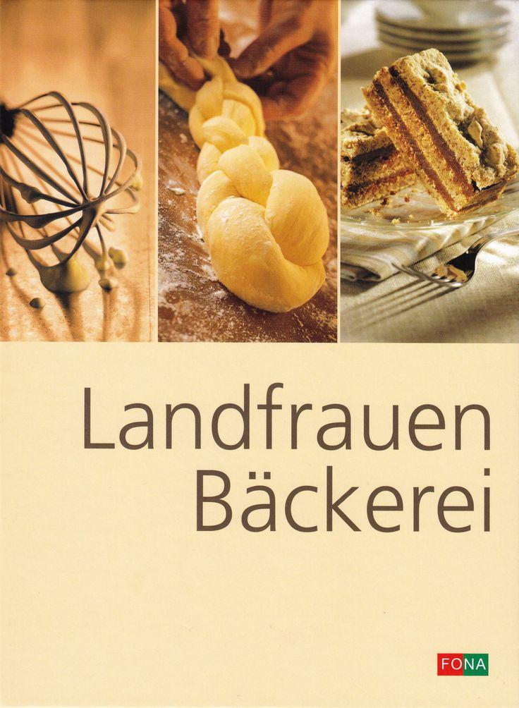 *****************omni****************** Landfrauen-Bäckerei von Christine Bircher, Fona Verlag 2006, ISBN-13: 978-3037802113