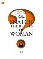 Does Islam Snatch The Rights of Women?, an ebook by P. Zainul Abideen at Smashwords