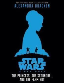 STAR WARS: A NEW HOPE, THE PRINCESS THE, THE SCOUNDREL AND THE FARM BOY