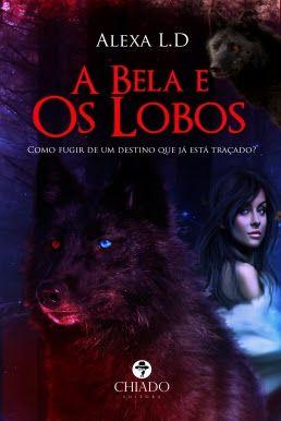 A Bela e os Lobos, de Alexa L.D. (opinião) - http://mymemoriesmyworld2014.blogspot.pt/2016/08/a-bela-e-os-lobos-de-alexa-ld-opiniao.html