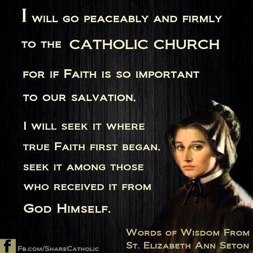 Testimony towards Catholicism being the fullness of the Christian faith...  --St. Elizabeth Ann Seton