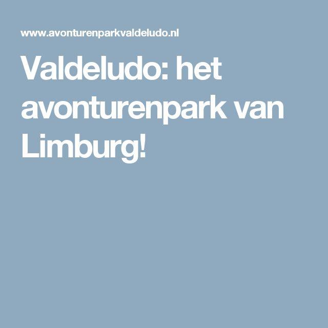Valdeludo: het avonturenpark van Limburg!