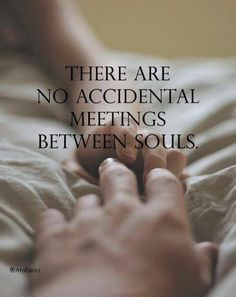 There are no accidental meetings between souls. www.soulmatepsychicreadings.com