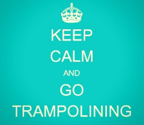 Keep Calm & Go Trampolining!
