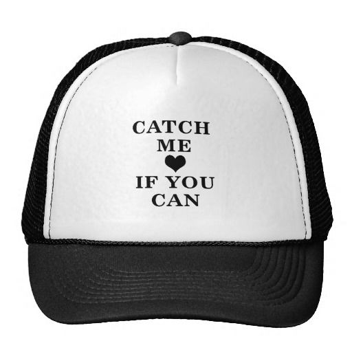 CATCH ME IF YOU CAN HATS. get it on : http://www.zazzle.com/catch_me_if_you_can_hats-148646145319956723?rf=238054403704815742