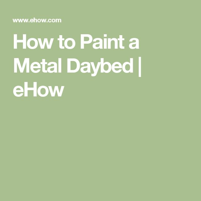 How to Paint a Metal Daybed | eHow