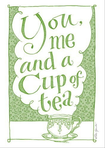 You me and a cup of tea