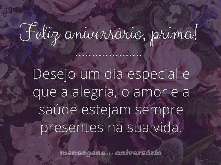 Feliz aniversário, prima! Desejo um dia especial e que a alegria, o amor e a saúde estejam sempre presentes na sua vida. (...) https://www.mensagemaniversario.com.br/desejos-de-um-dia-especial-para-prima/