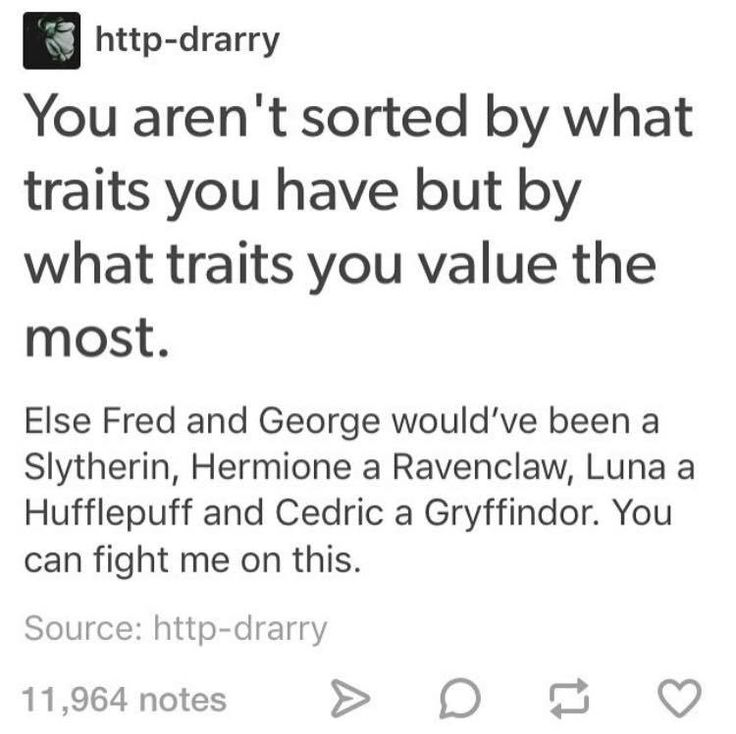 Well then that just makes no sense because Im Hufflepuff and I value intelligence far more than loyalty.