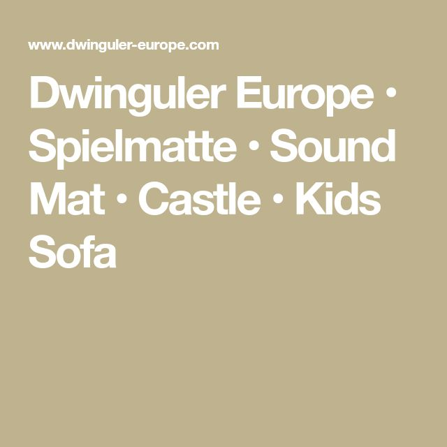 Dwinguler Europe • Spielmatte • Sound Mat • Castle • Kids Sofa