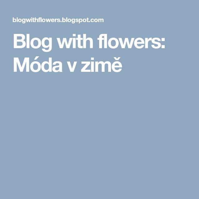 Blog with flowers: Móda v zimě