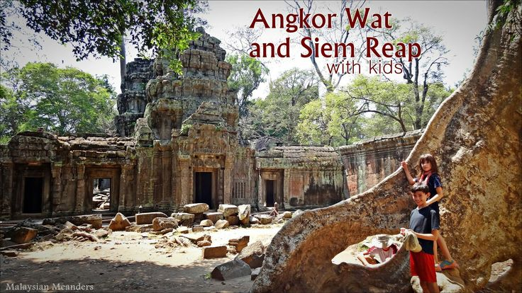Angkor Wat and Siem Reap with Kids