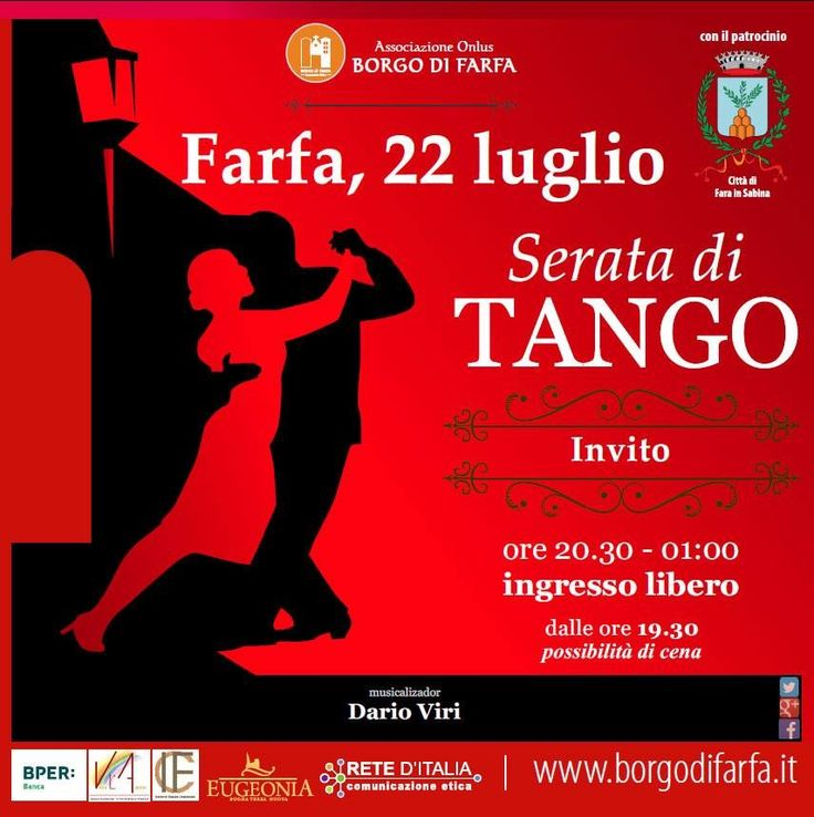 Torna il tango a Farfa.    Una fresca serata all'insegna del Tango a Farfa, con le selezioni musicali di Dario Viri. Ingresso libero e si balla all'aperto. Dalle 19.30 è possibile cenare (con gradita prenotazione a tango@borgodifarfa.it).