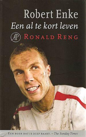 Ronald Reng - Robert Enke, een al te kort leven