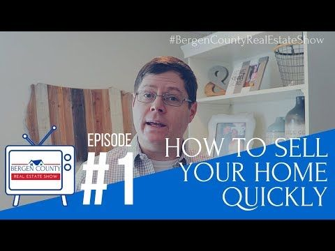 Bergen County Real Estate Show #1 | How to Sell Your Home Quickly