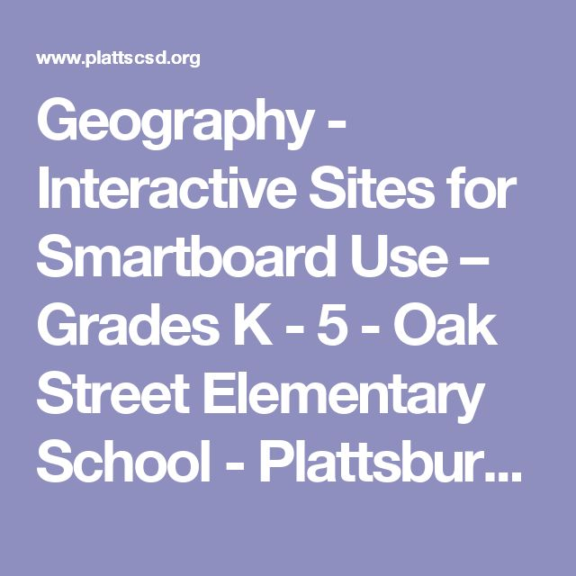 Geography - Interactive Sites for Smartboard Use – Grades K - 5 - Oak Street Elementary School - Plattsburgh City School District