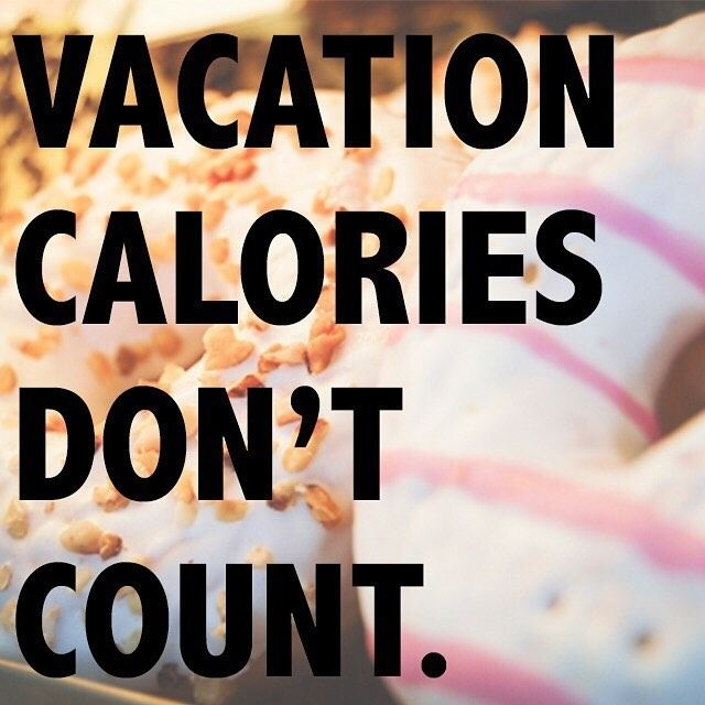 Vacation calories don't count