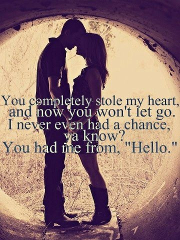 "You had me from ""Hello"" <3"