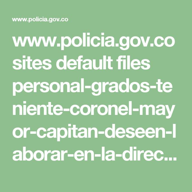 www.policia.gov.co sites default files personal-grados-teniente-coronel-mayor-capitan-deseen-laborar-en-la-direccion_administrativa-financiera-_diraf.pdf