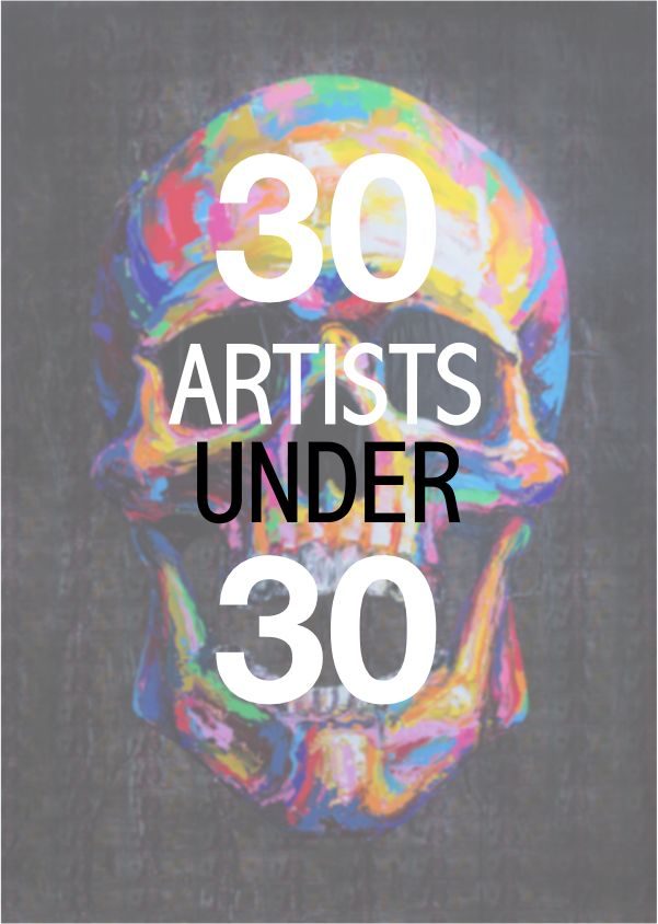 30 AMAZING artists under 30 yrs old.