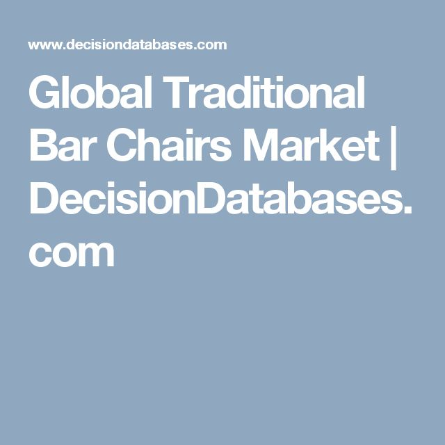 Global Traditional Bar Chairs Market | DecisionDatabases.com