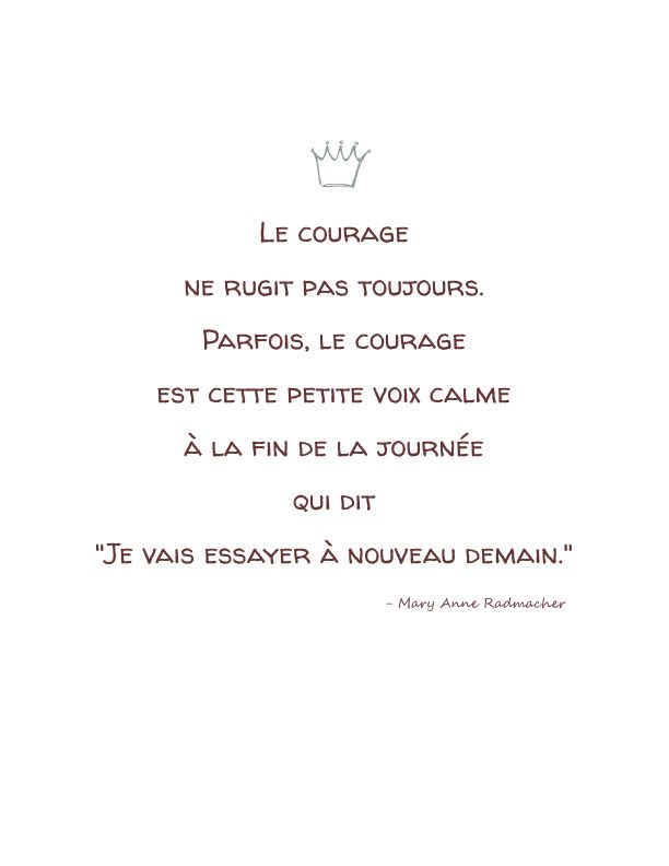 """Courage doesn't always roar, sometimes it is the quiet voice at the end of the day saying, """"I will try again tomorrow"""""""