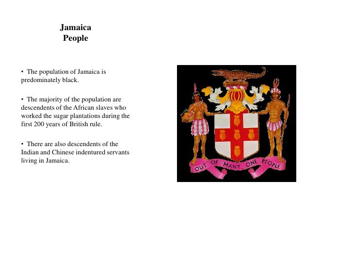 Jamaica               People   • The population of Jamaica is predominately black.  • The majority of the population are d...