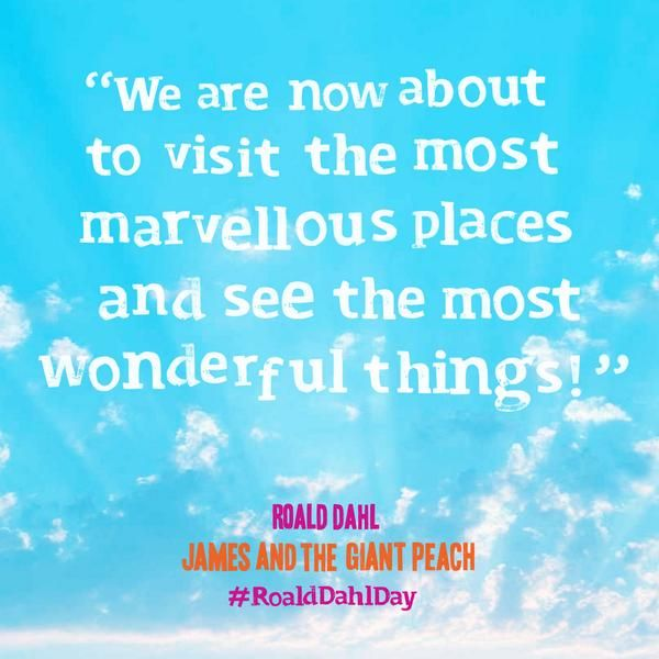 #RoaldDahl, James and the Giant Peach #quote #quotes #inspiringquotes #author #books #reading #amreading #RoaldDahlDay