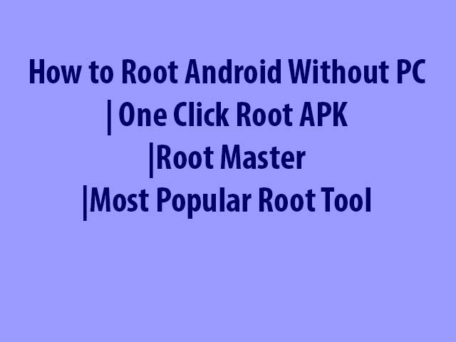 Android & Android Rooting: How to Root Android Without PC   One Click Root AP...