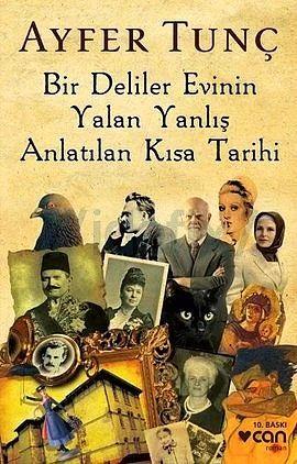Bir Deliler Evinin Yalan Yanlış Anlatılan Kısa Tarihi - Ayfer Tunç (2009)