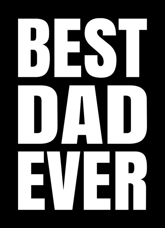 Poster   BEST DAD EVER (BLACK & W von CreativeAngel   more posters at http://moreposter.de